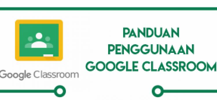 Panduan Penggunaan Google Classroom